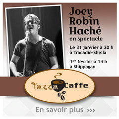 Joey Robin Haché sera en spectacle au Tazza Caffe !