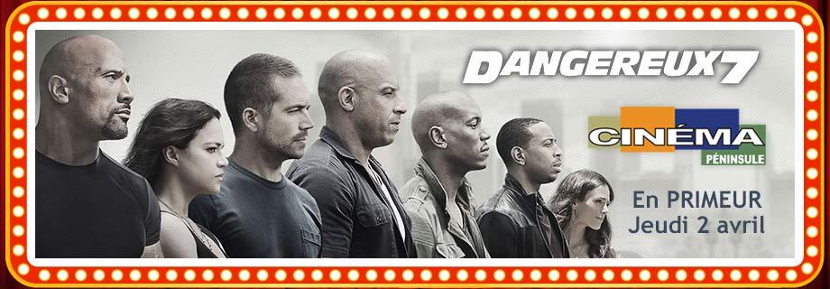 Dangeureux 7 au Cinéma Péninsule